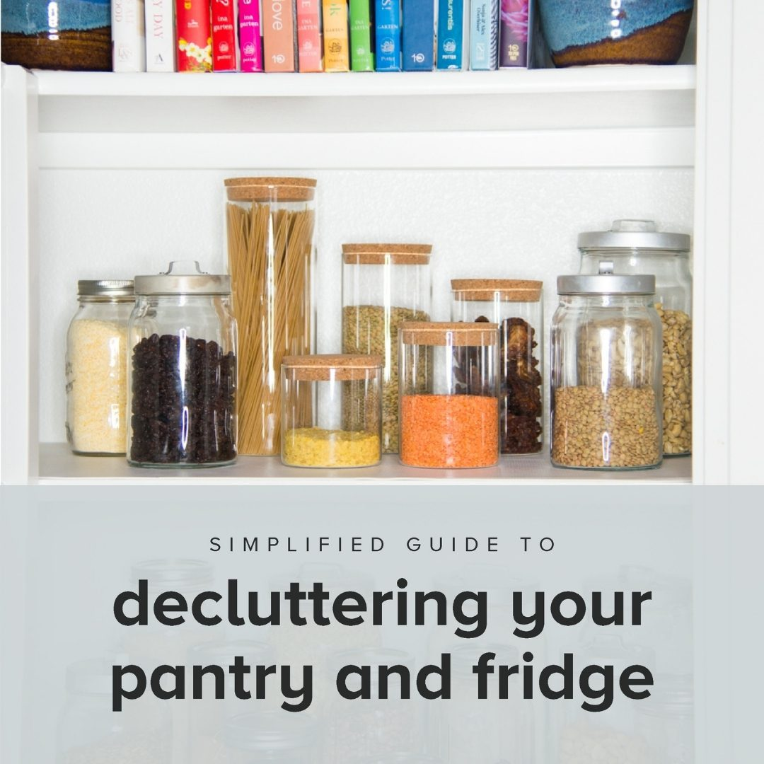 glass jars in a white pantry with blue background and navy text that reads decluttering your pantry and fridge