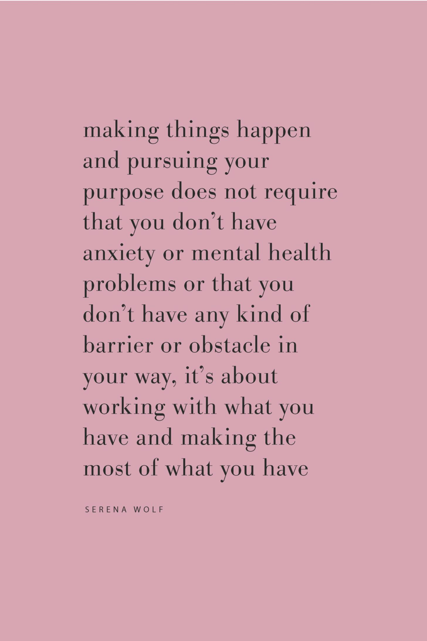 Quote on pursuing your purpose and making the most of what you have for health and happiness by Serena Wolf on the Feel Good Effect Podcast #realfoodwholelife #feelgoodeffectpodcast #successquote #productivityquote #purposequote #motivationalquote #positivityquote #inspirationalquote #healthquote #selfcarequote #mentalhealthquote