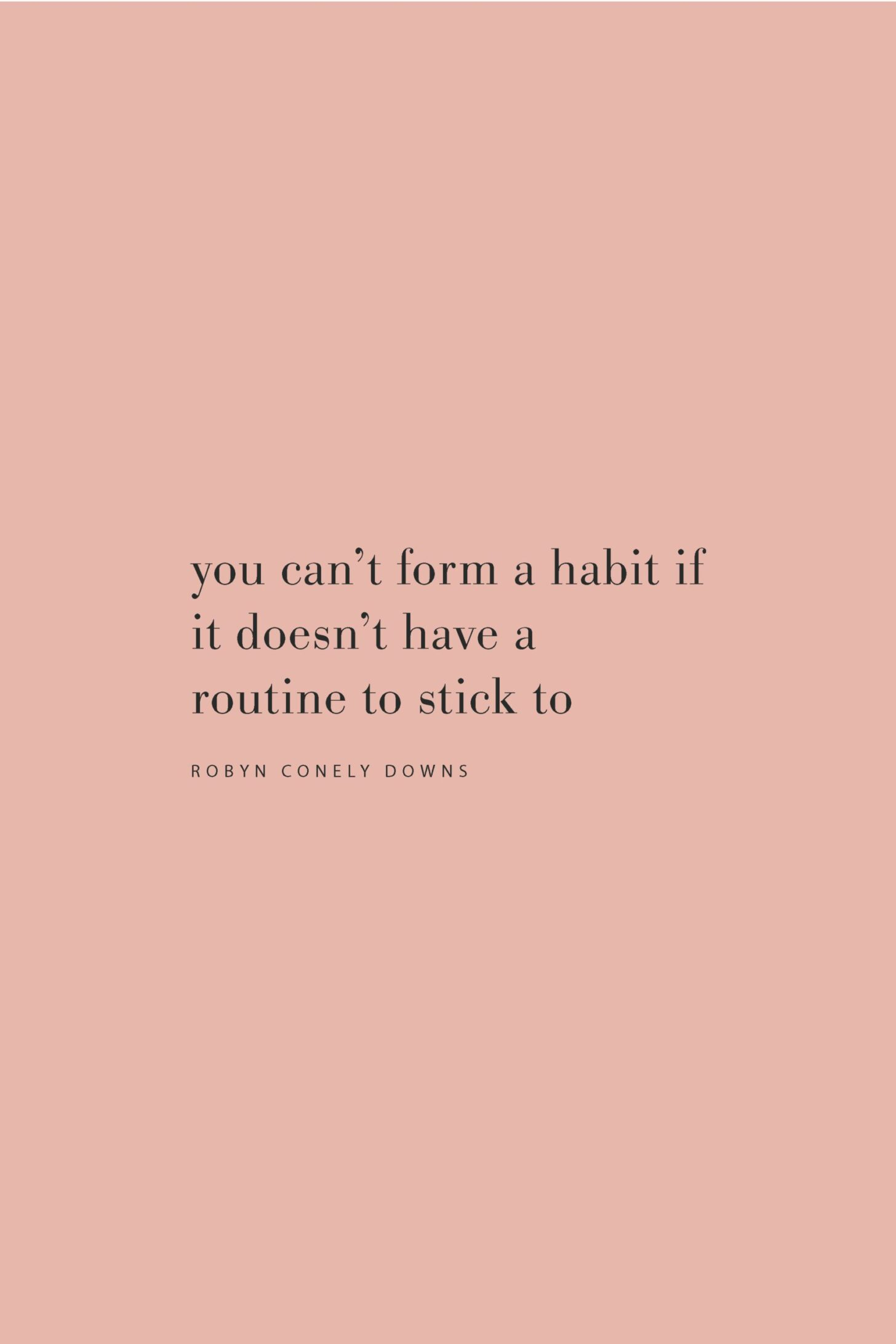 Quote on habit formation and routines by Robyn Conely Downs on the Feel Good Effect Podcast. #realfoodwholelife #feelgoodeffectpodcast #habitformaitonquote #howtocreatehabits #healthyhabitsquote #dailyroutinequotes #habitquotes #routinequotes