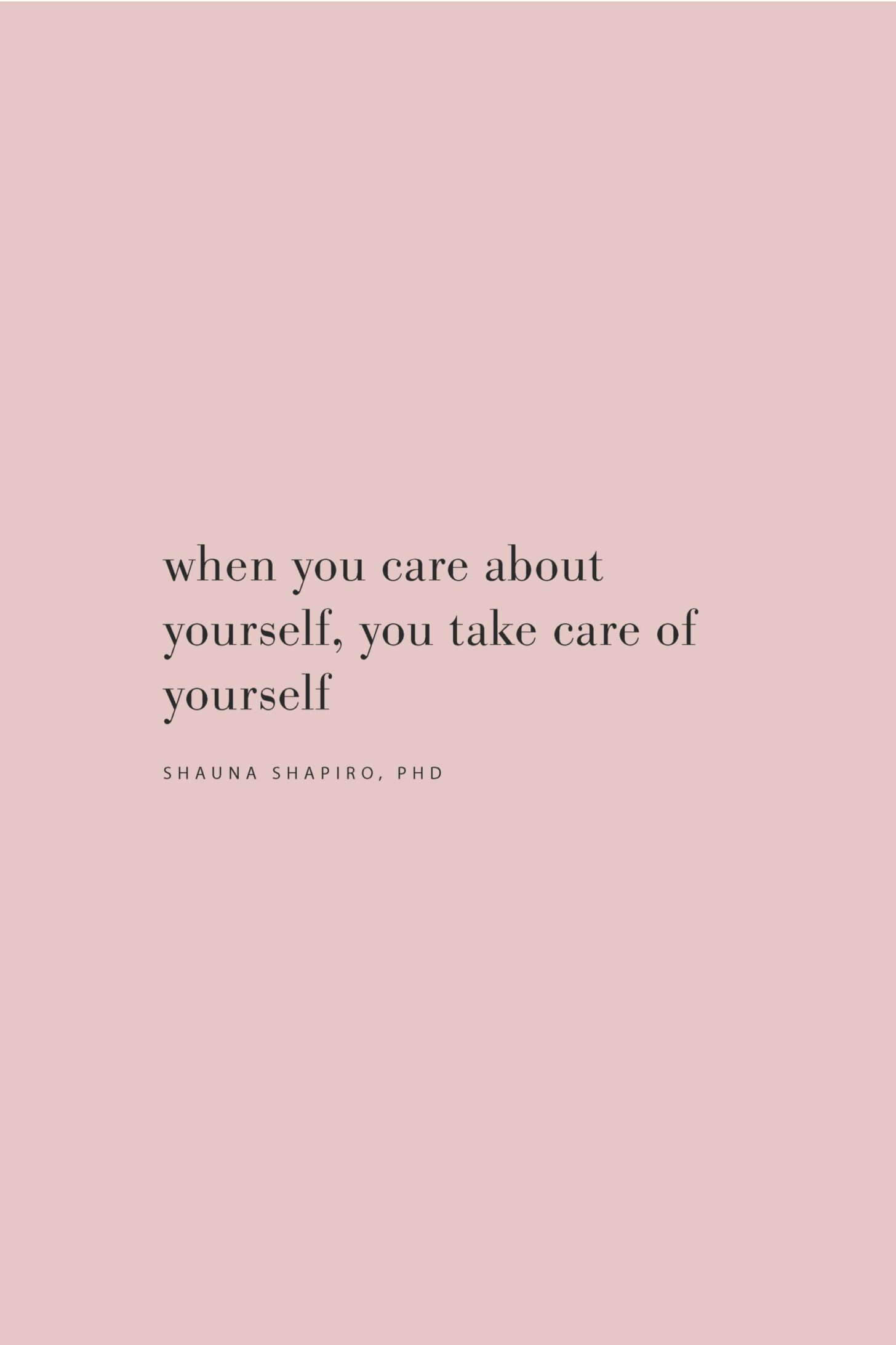 Quote on caring for yourself by Shauna Shapiro, PhD on the Feel Good Effect Podcast #realfoodwholelife #feelgoodeffectpodcast #selfcompassionquote #selflovequote #selfkindnessquote #selfcarequote #motivationalquote #inspirationalquote #positivityquote