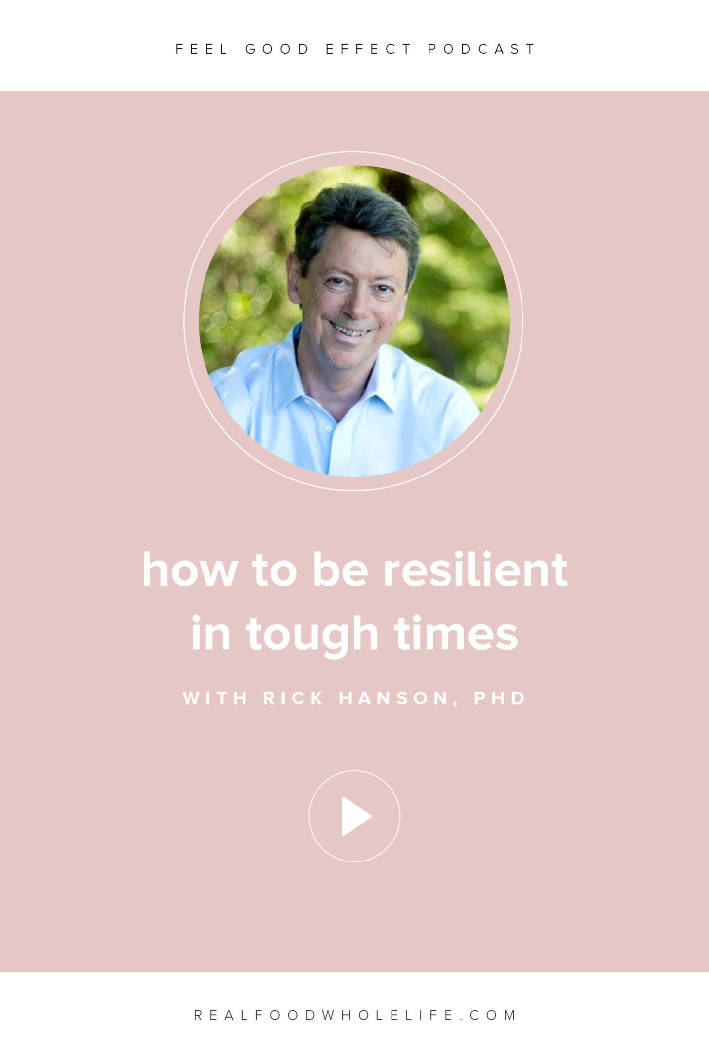 Image of Rick Hanson PhD on the Feel Good Effect Podcast