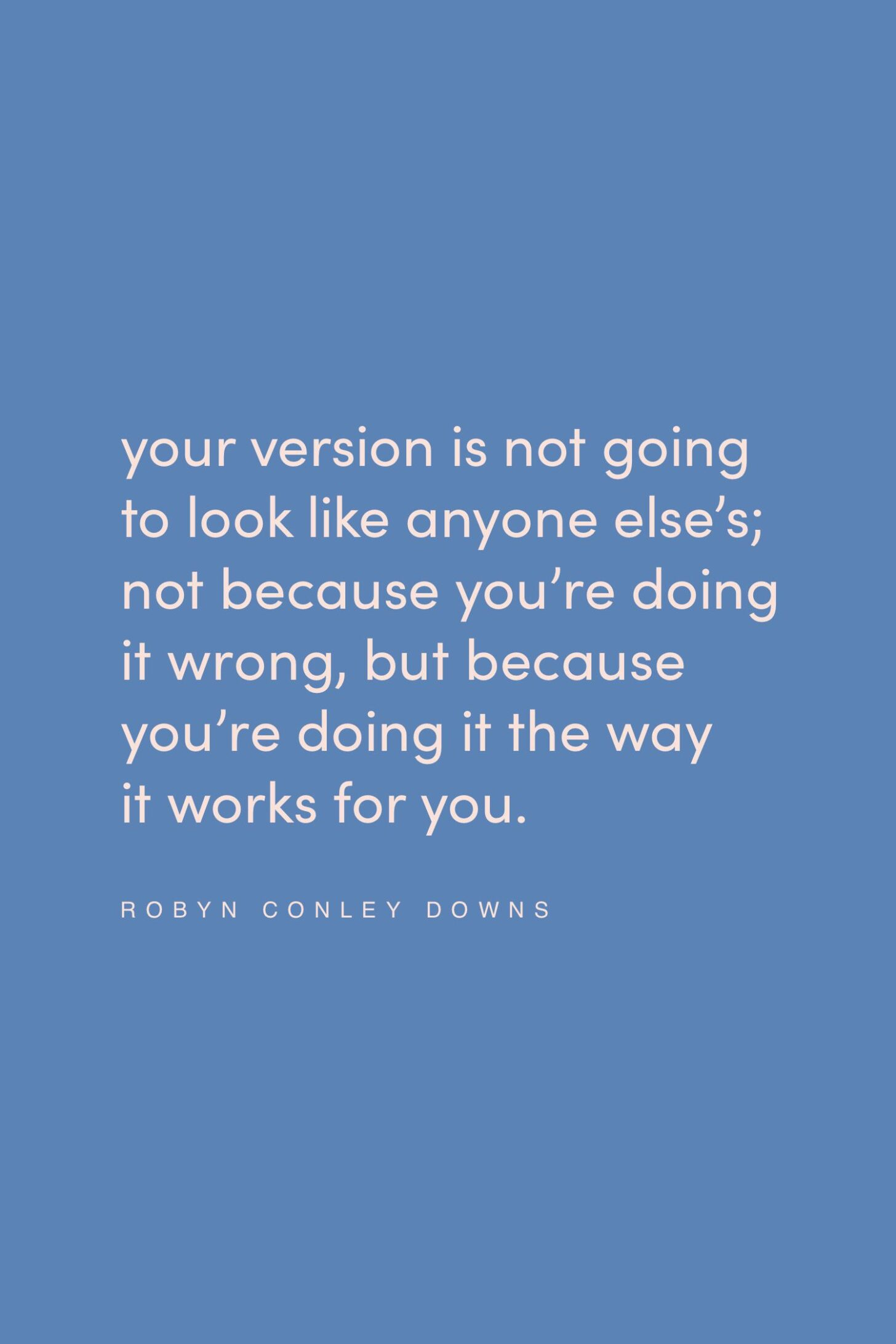 Quote by Robyn Conley Downs