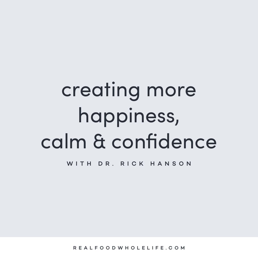 Image of Creating More Happiness, Calm & Confidence with Dr. Rick Hanson (new episode)