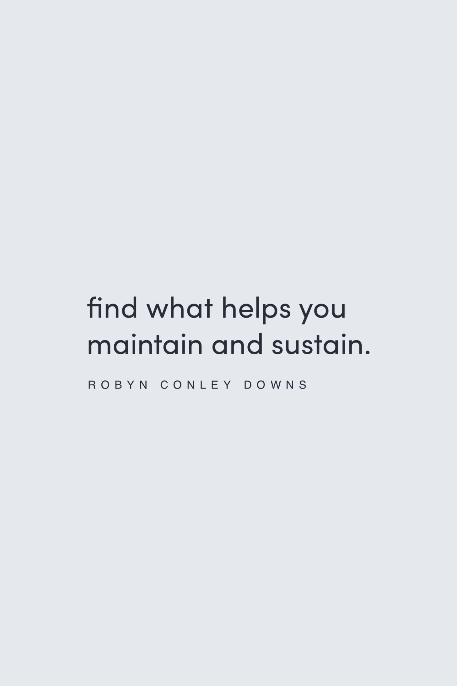 Quote on finding what sustains you by Robyn Conley Downs on the Feel Good Effect Podcast #realfoodwholelife #feelgoodeffectpodcast #motivationalquote #inspirationalquote #positivityquote #wordstoliveby #productivityquote #selflovequote #selfcarequote #selfcompassionquote #nourishmentquote