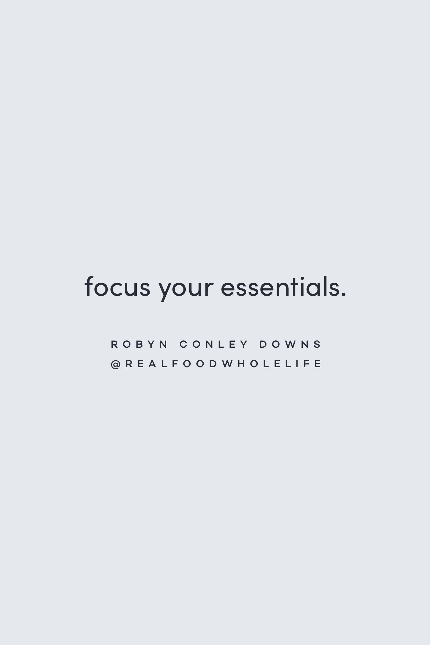 Quote on the essentials to be as you are by Robyn Conley Downs on the Feel Good Effect Podcast #realfoodwholelife #feelgoodeffectpodcast #motivationalquote #positivityquote #inspirationalquote #selfcarequote#selflovequote #prioritizingquote #productivityquote
