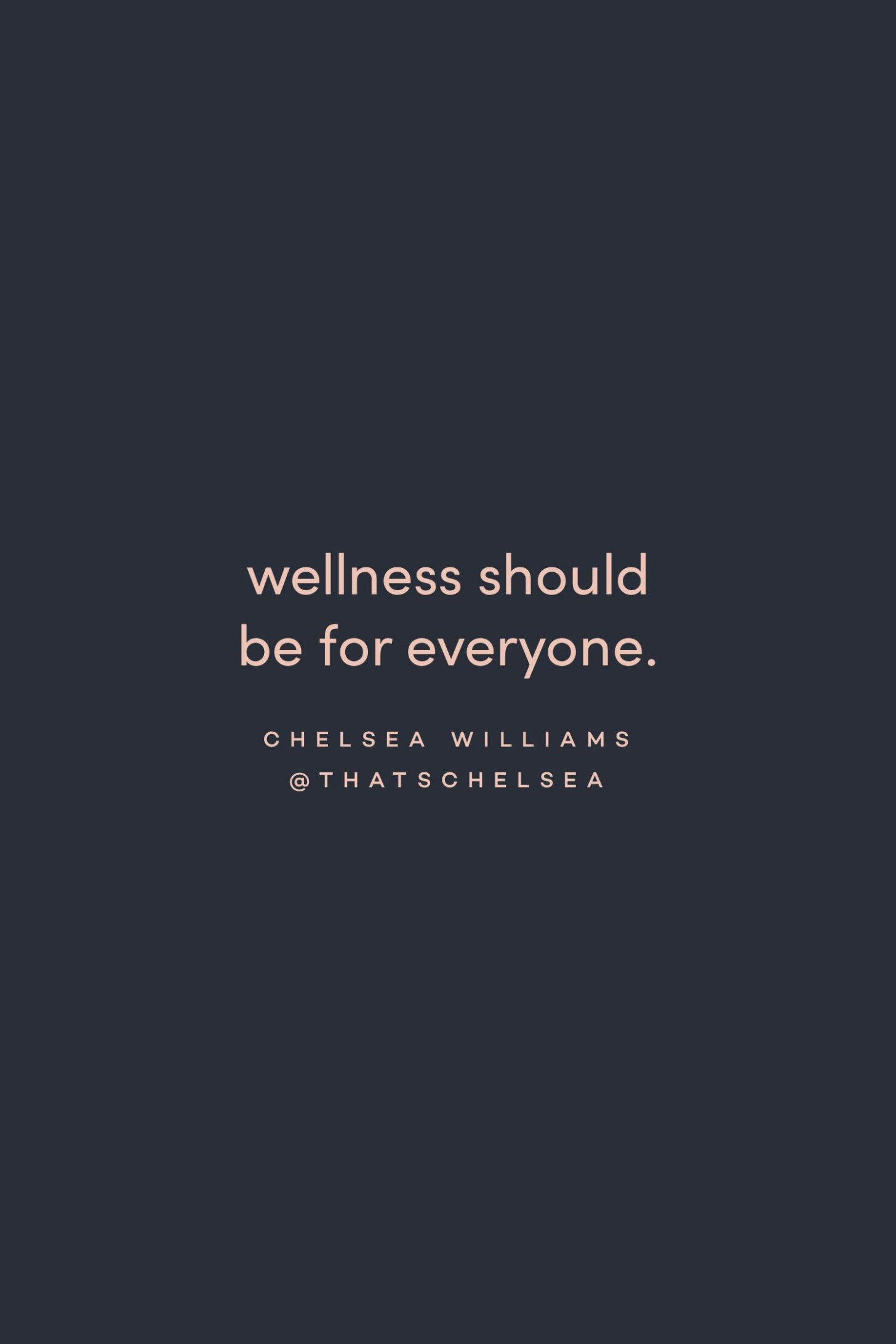 Quote on wellness for everyone by Chelsea Williams on the Feel Good Effect Podcast #realfoodwholelife #feelgoodeffectpodcast #inspirationalquote #positivityquote #motivationalquote #wellnessquote #equityquote #selfcarequote