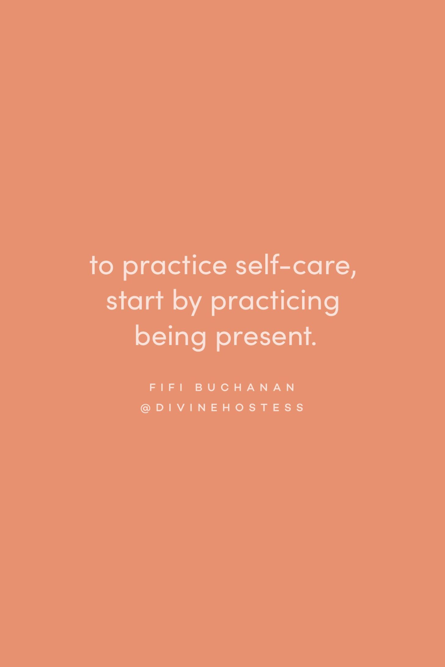 Quote on being present for self-care by Fifi Buchanan on the Feel Good Effect Podcast #realfoodwholelife #feelgoodeffectpodcast #positivityquote #motivationalquote #inspirationalquote #mindfulnessquote #selfcarequote #selfcompassionquote #selfworthquote #presencequote
