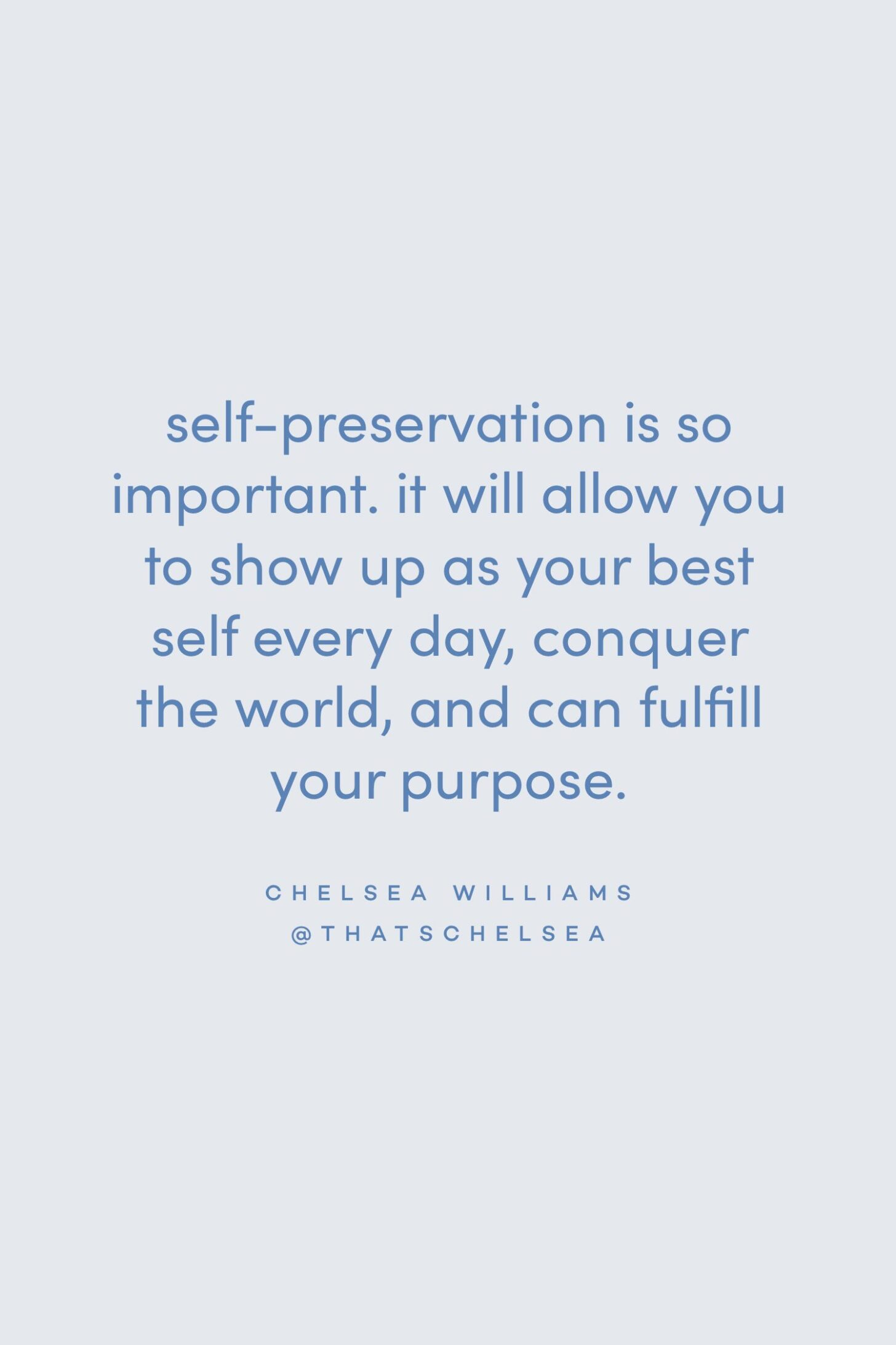 Quote on self-preservation by Chelsea Williams on the Feel Good Effect Podcast #realfoodwholelife #feelgoodeffectpodcast #motivationalquote #inspirationalquote #positivityquote #selfpreservationquote #selfcarequote #purposequote #resiliencequote #passionquote