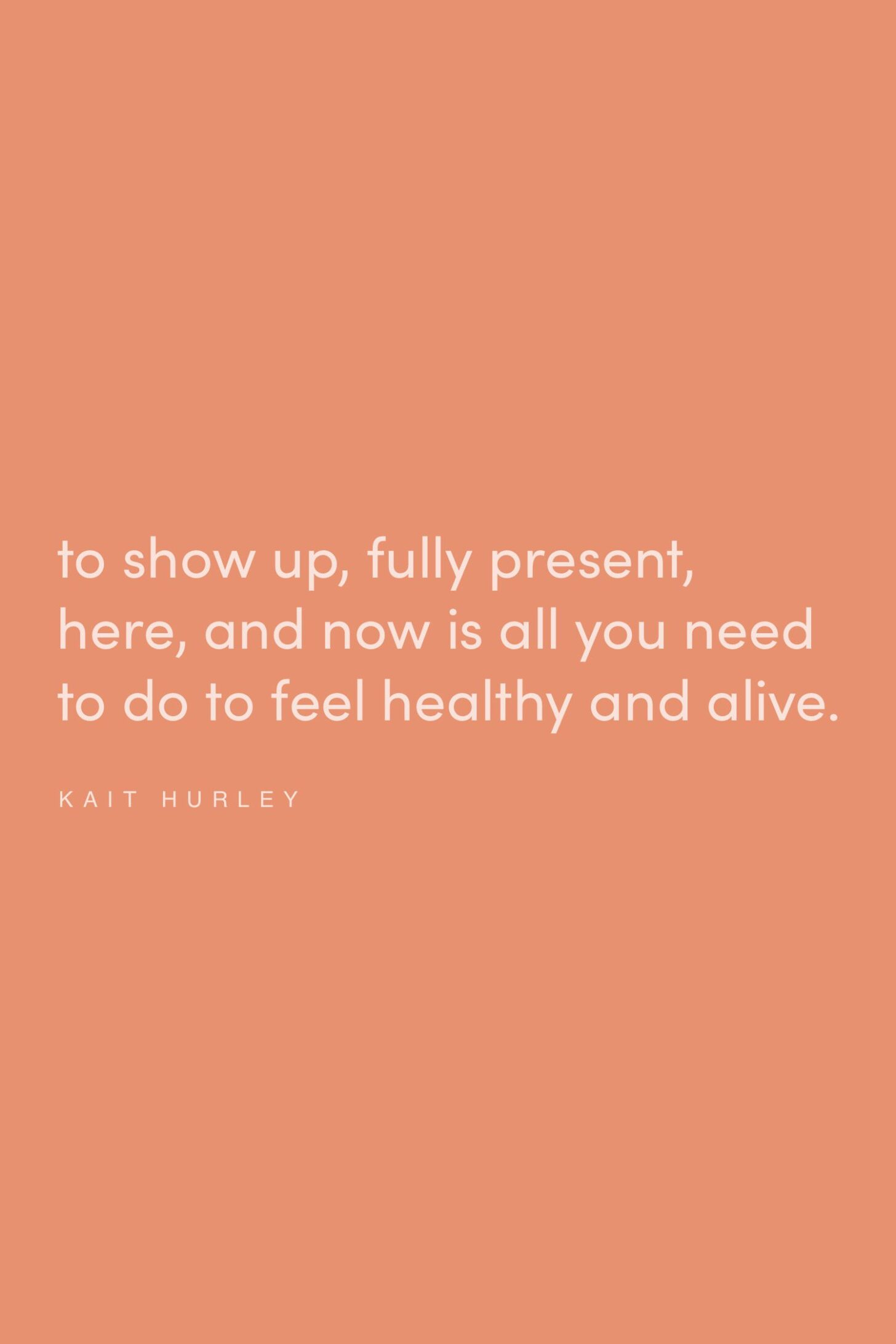 Quote on being healthy by Kait Hurley on the Feel Good Effect Podcast #realfoodwholelife #feelgoodeffectpodcast #motivationalquote #positivityquote #inspirationalquote #selfcarequote #mindfulnessquote #awarenessquote #healthyquote