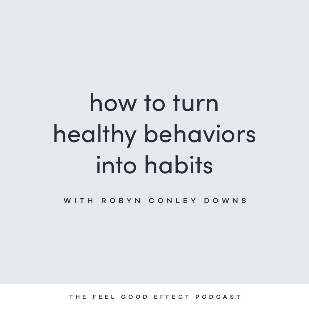 Turn healthy behaviors into habits in 4 steps