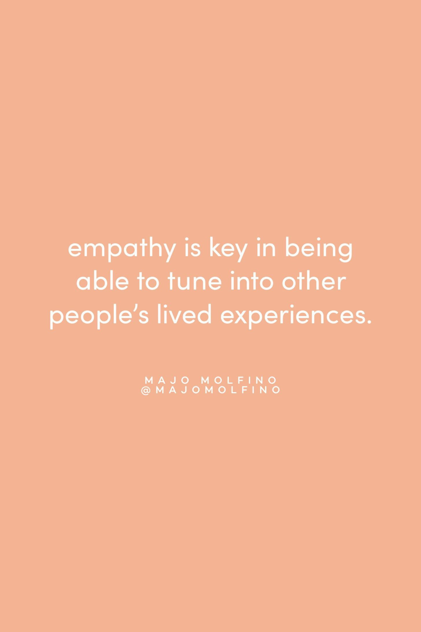 Quote on empathy by Majo Molfino on the Feel Good Effect Podcast #realfoodwholelife #feelgoodeffectpodcast #motivationalquote #positivityquote #inspirationalquote #growthquote #empathyquote