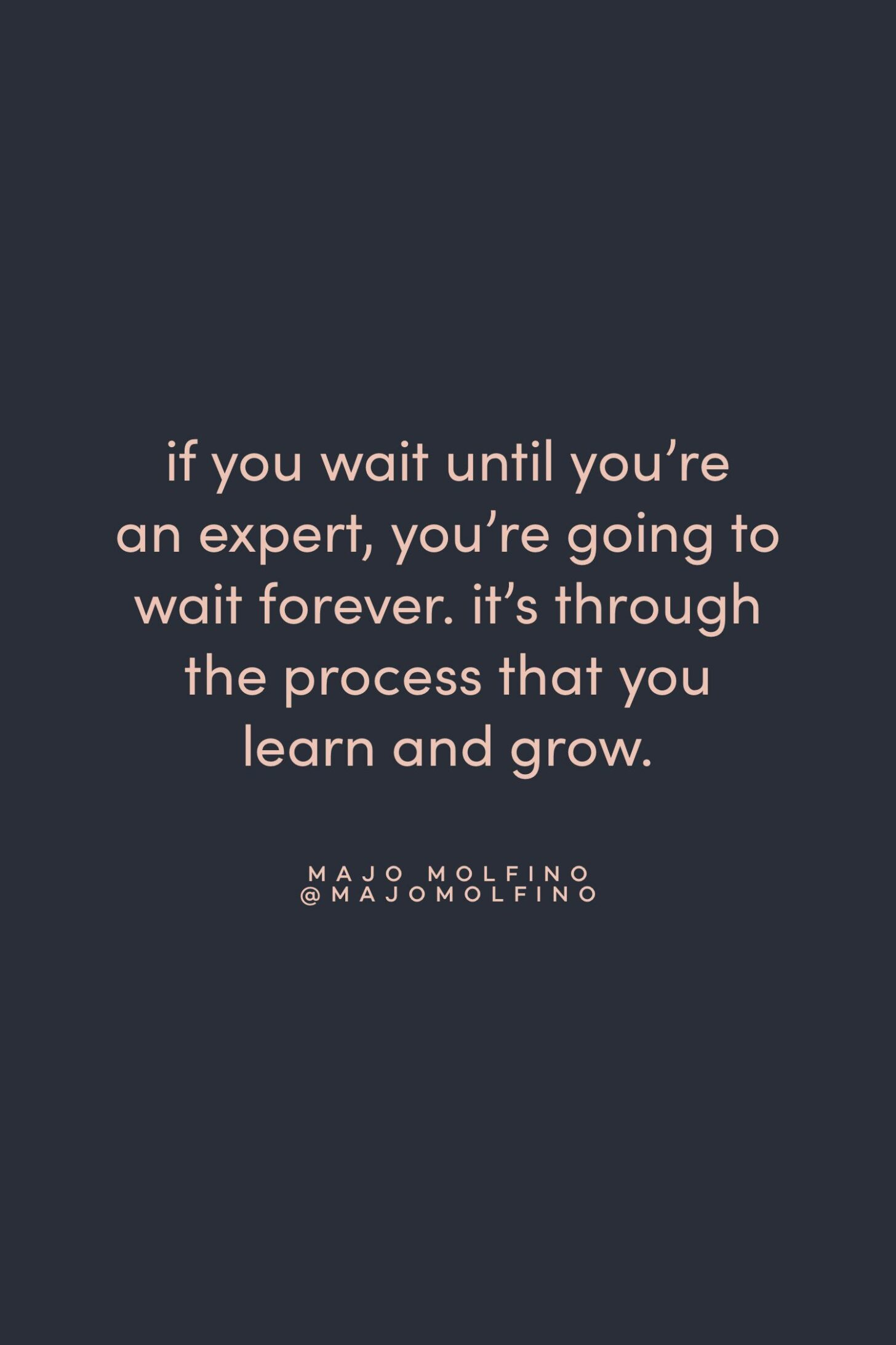 Quote on growing from the process by Majo Molfino on the Feel Good Effect Podcast #realfoodwholelife #feelgoodeffectpodcast #motivationalquote #positivityquote #inspirationalquote #growthquote #productivityquote #learningquote