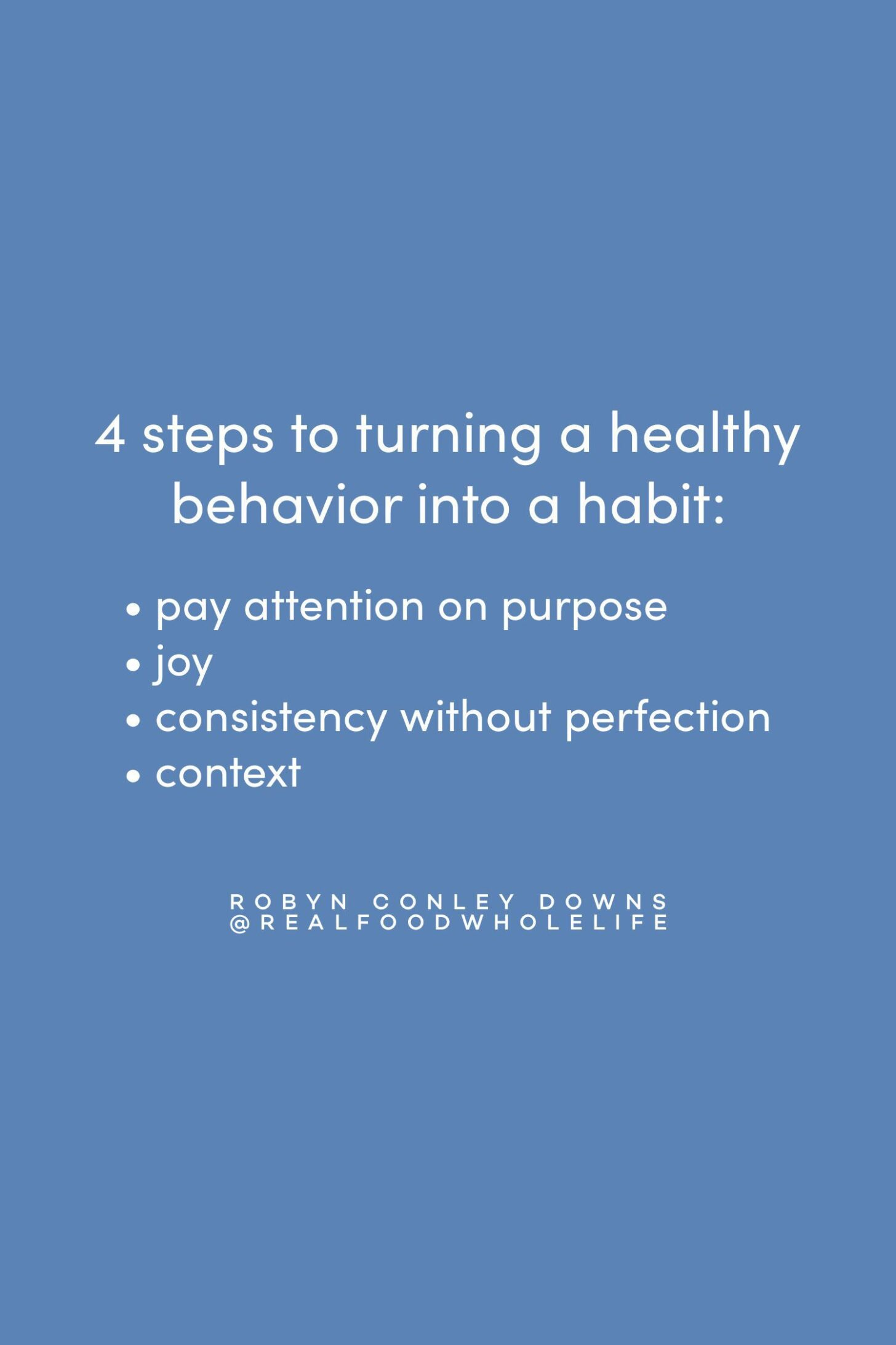 Turning a healthy behavior into a habit in four steps #realfoodwholelife #feelgoodeffectpodcast #motivational #behaviorchange #healthyhabits #healthylife #wellnesstips