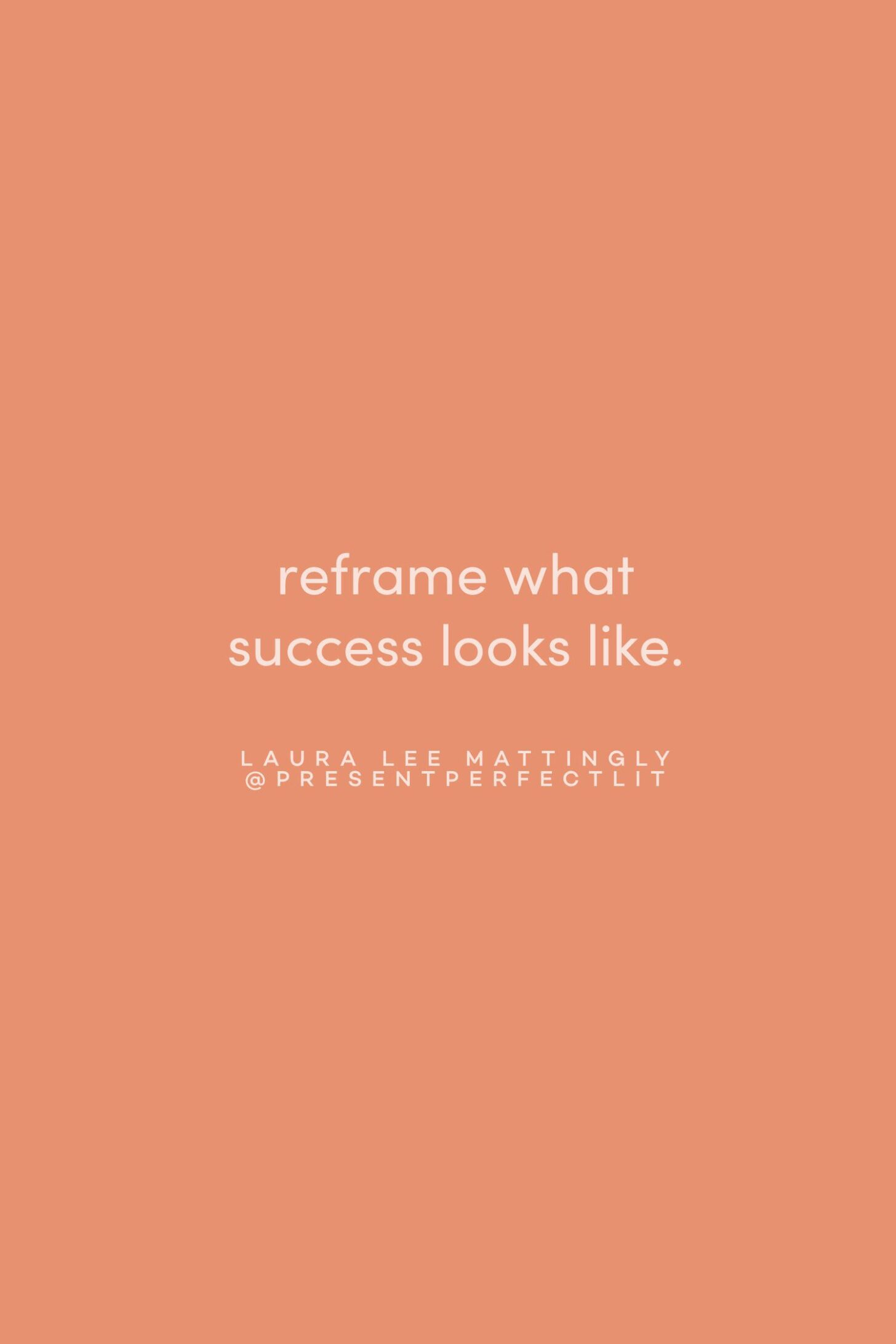 Quote on reframing success by Laura Lee Mattingly on the Feel Good Effect Podcast #realfoodwholelife #feelgoodeffectpodcast #inspirationalquote #positivityquote #motivationalquote #goalsettingquote #controlquote #productivityquote #meaningfulquote #successfulquote