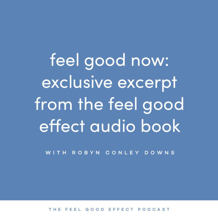 Feel Good Now: Exclusive Excerpt from the Feel Good Effect Audio Book