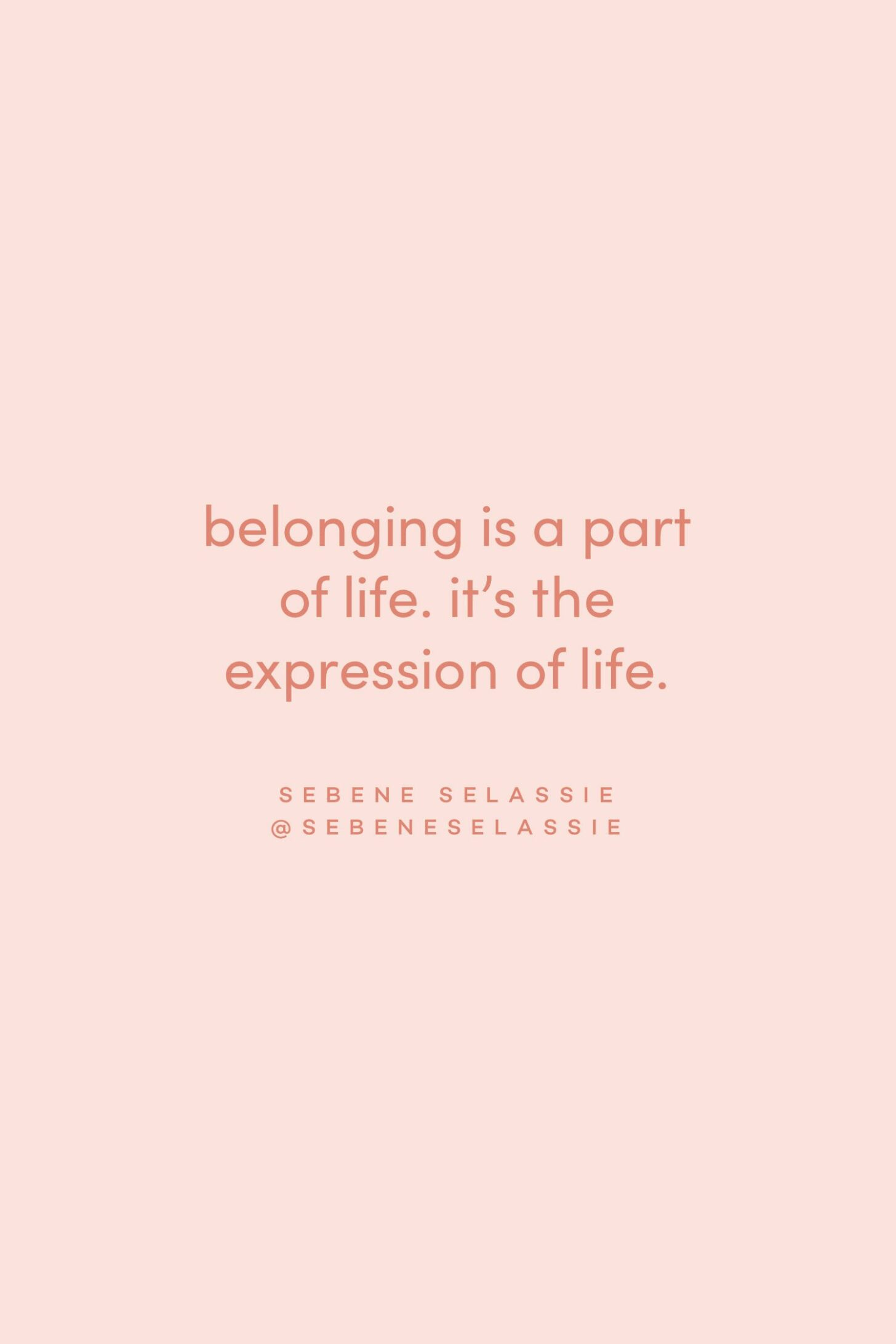 Quote on belonging by Sebene Selassie on the Feel Good Effect Podcast #realfoodwholelife #feelgoodeffectpodcast #motivationalquote #positivityquote #inspirationalquote #feelingquote #selfcarequote #belongingquote
