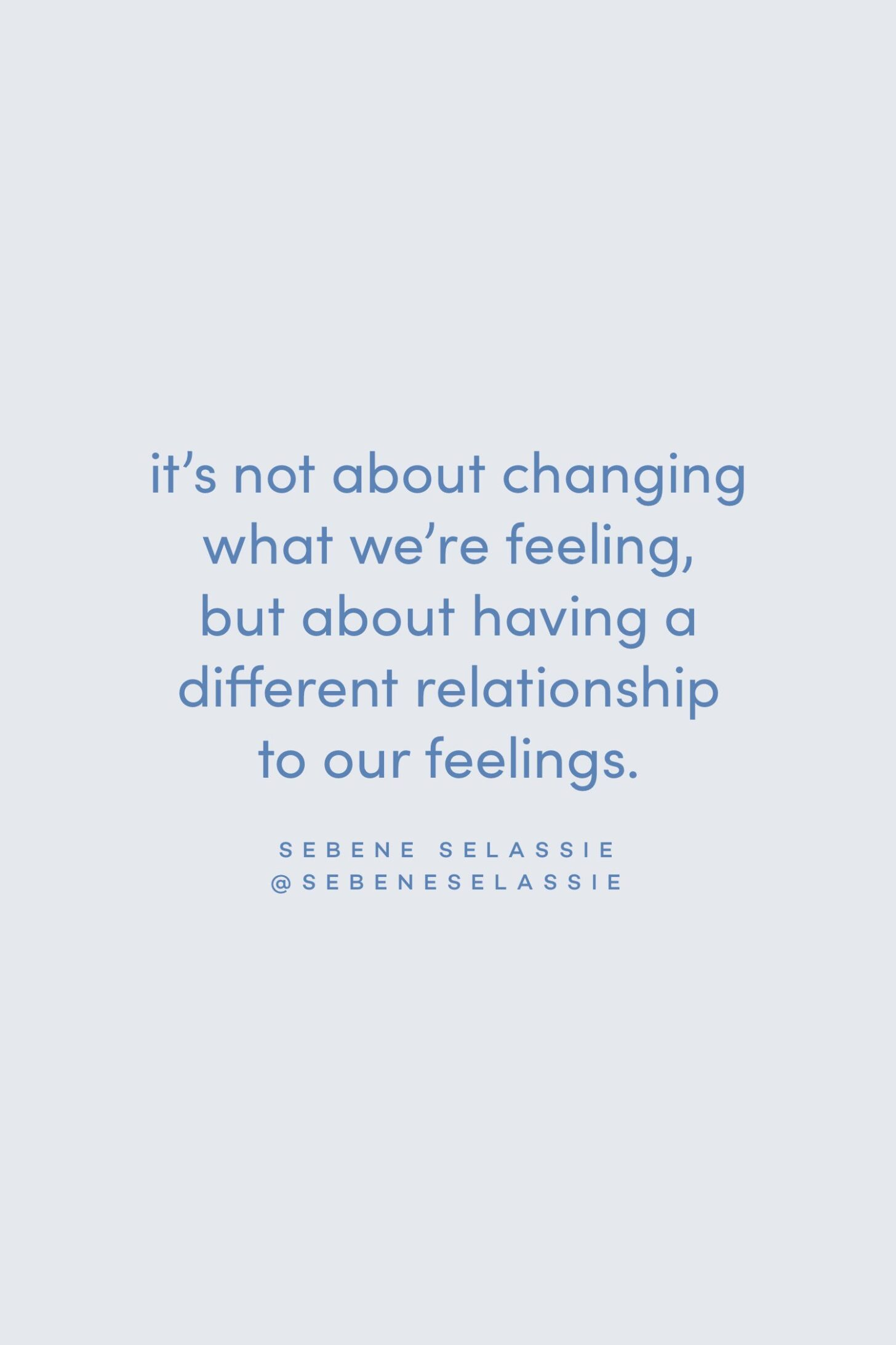 Quote on our feelings by Sebene Selassie on the Feel Good Effect Podcast #realfoodwholelife #feelgoodeffectpodcast #motivationalquote #positivityquote #inspirationalquote #feelingquote #selfcarequote