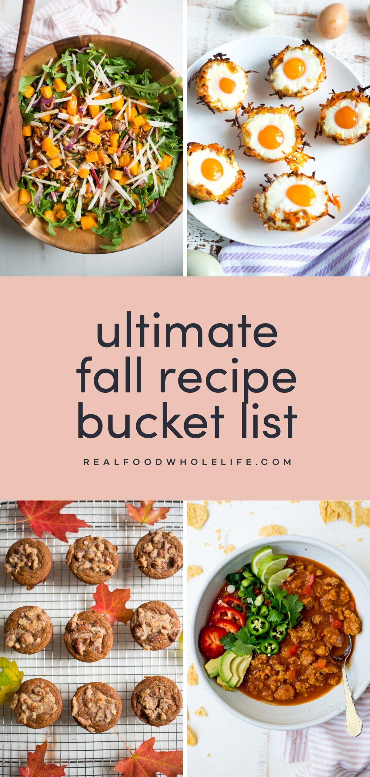 Ultimate Fall Recipe Bucket List Real Food Whole Life