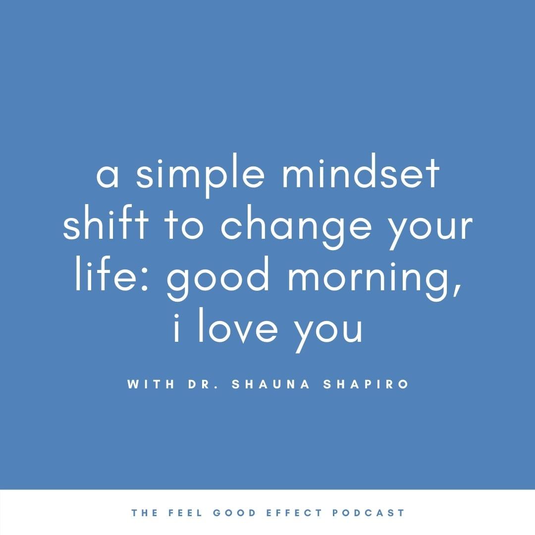 Simple-mindset-shift-Shauna-Shapiro