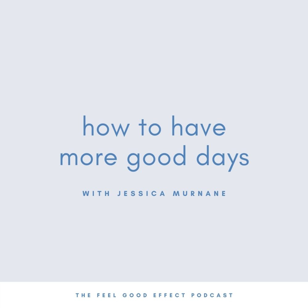 blue text on light blue background that reads how to have more good days
