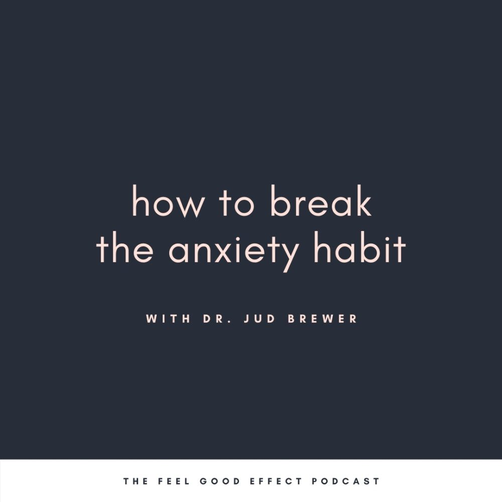 navy background with pink text that reads how to break the anxiety habit with dr jud brewer