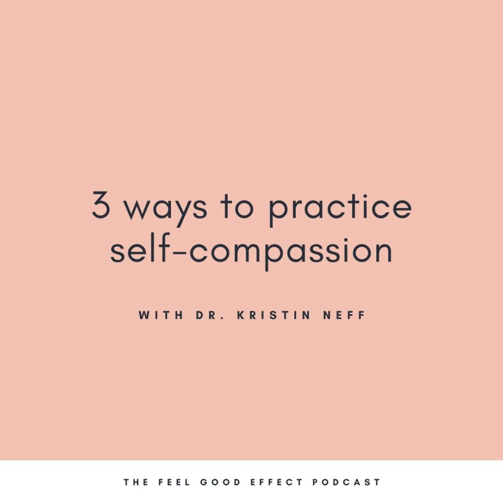 pink background with navy text that reads 3 ways to practice self compassion with dr kristin neff