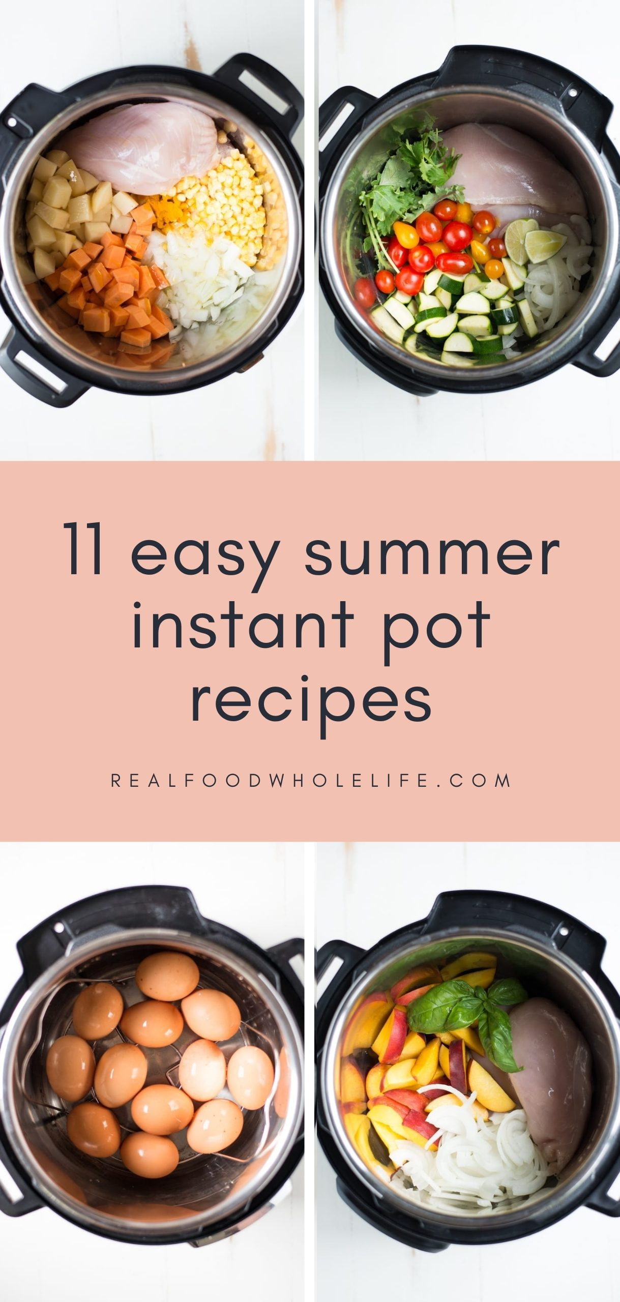 four instant pot recipes shown on white wood background with pink background block and navy text that reads 11 easy summer instant pot recipes