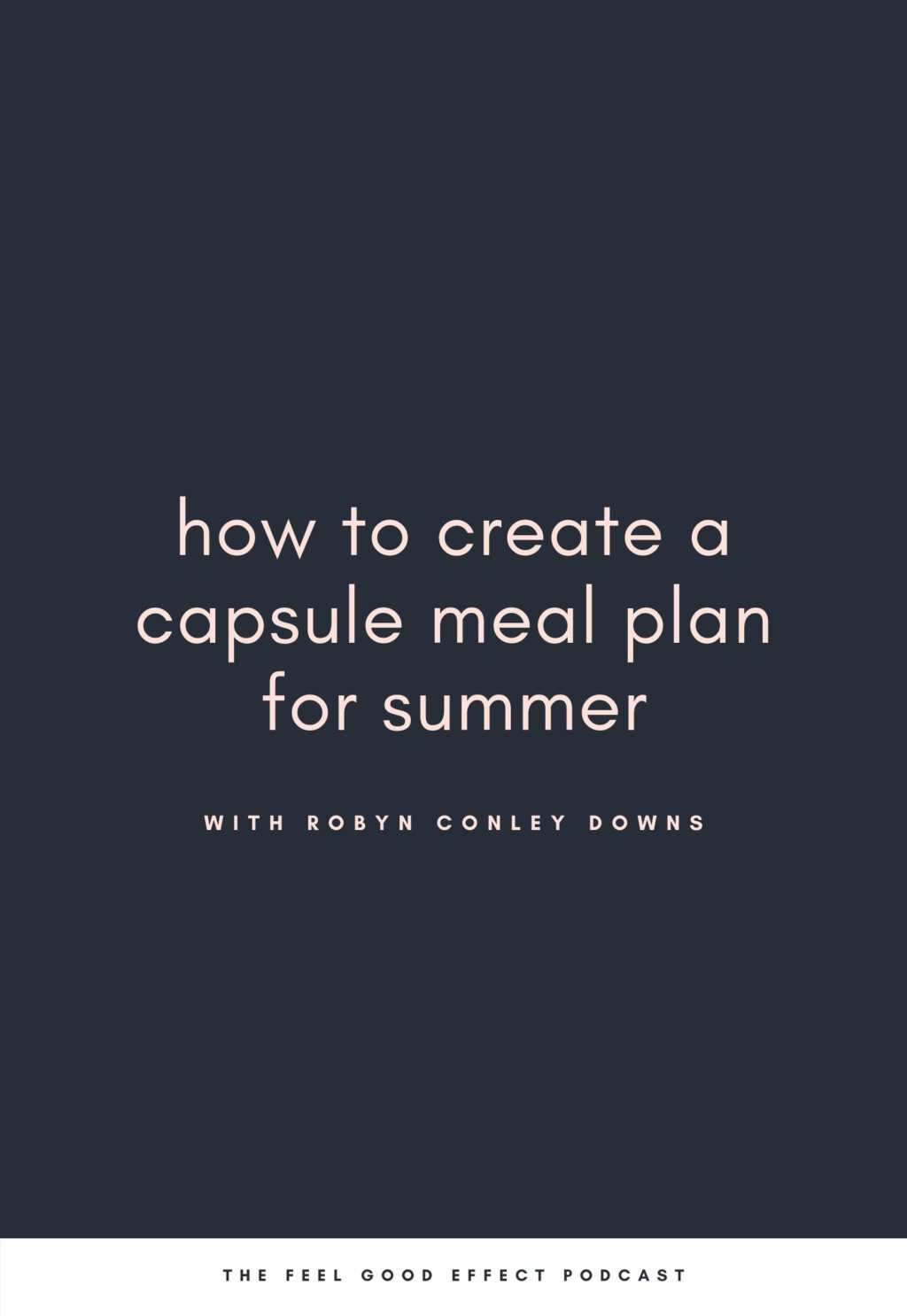 navy background with pink text that reads how to create a capsule meal plan for summer