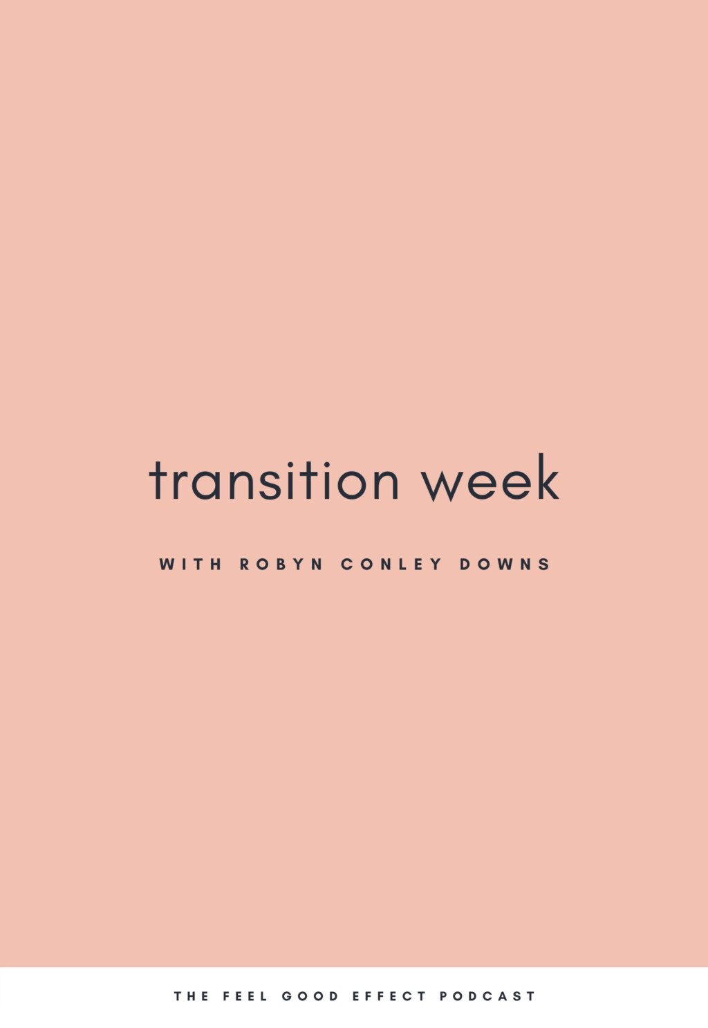 pink background with navy text that reads transition week with robyn conley downs