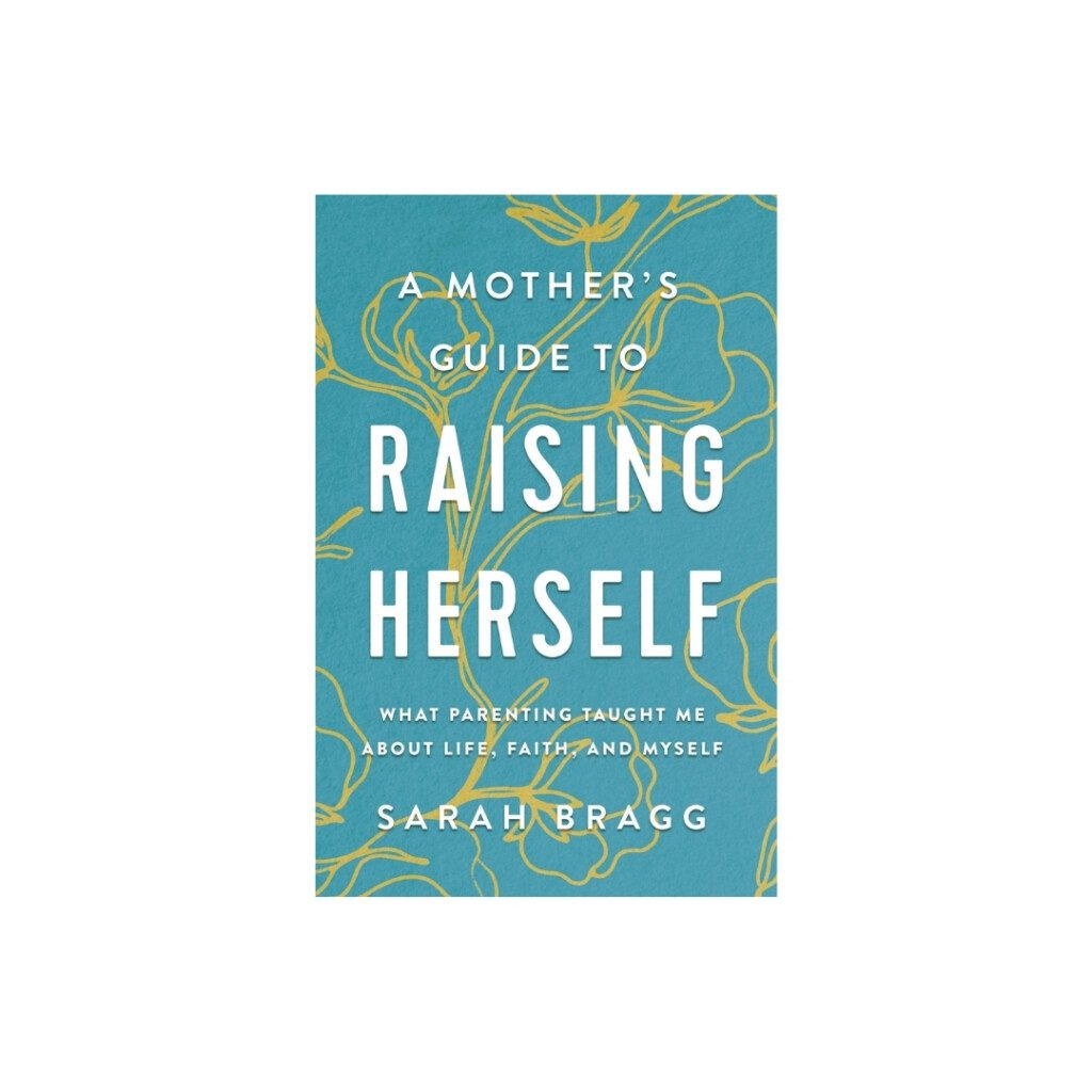 book cover for raising herself by sarah bragg