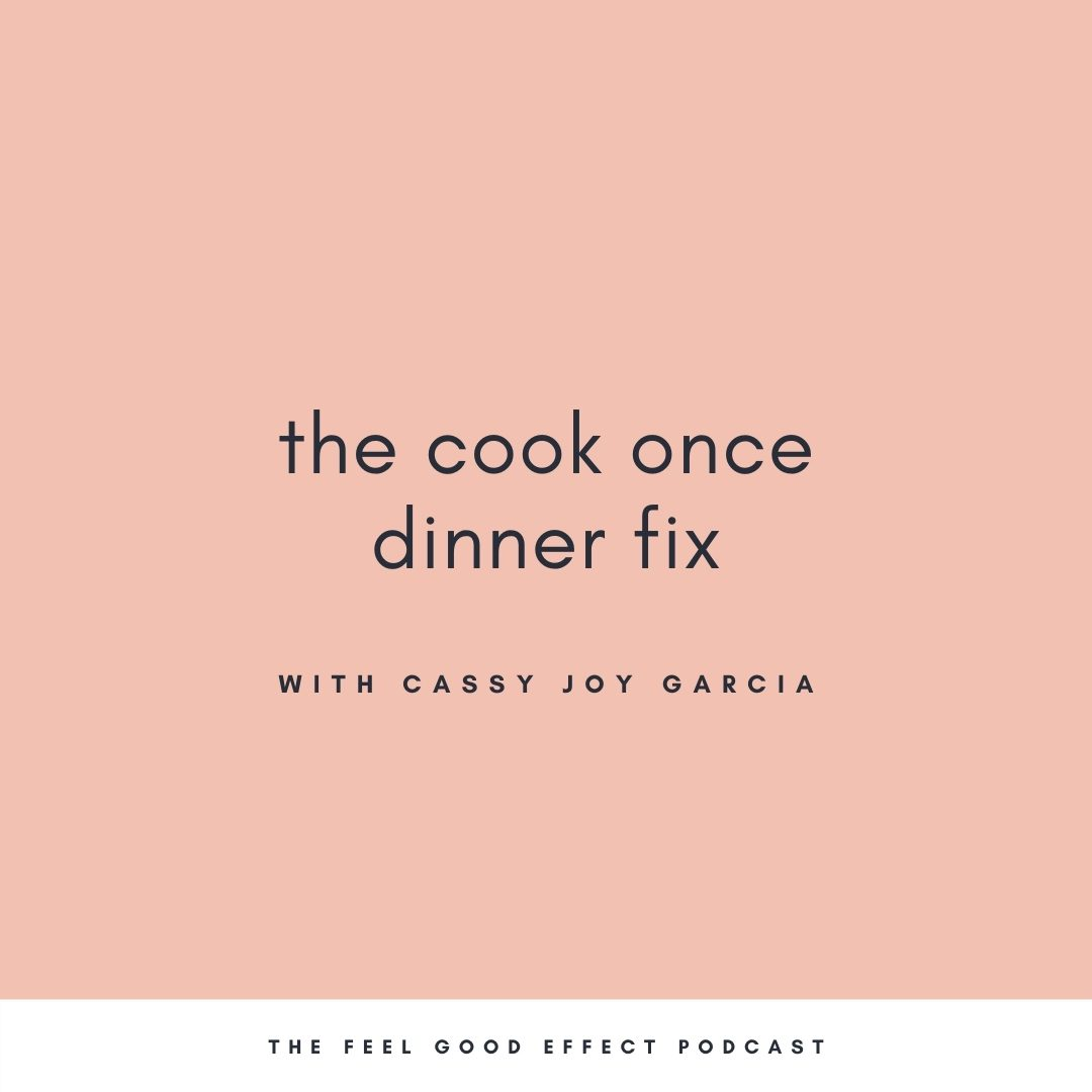 pink background with navy text that reads the cook once dinner fix with cassy joy garcia