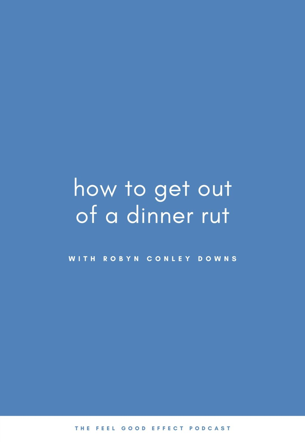 blue background with white text that reads how to get out of a dinner rut