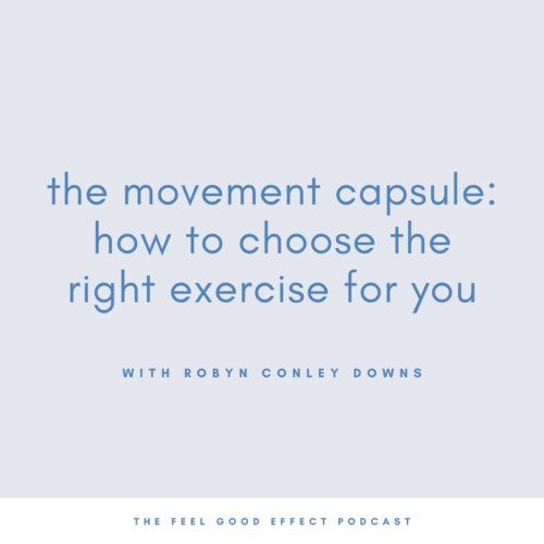 light blue background with blue text that reads the movement capsule how to choose the right exercise for you
